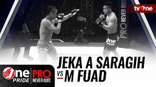 [HD] Jeka A Saragih vs M Fuad - One Pride Pro Never Quit #19 - TITLE FIGHT