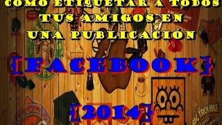 Como etiquetar a todos mis amigos en una publicación [Facebook] [2014] | PabloCabelloCcp