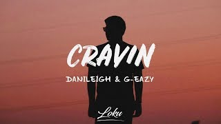 DaniLeigh - Cravin (Lyrics) ft. G-Eazy