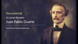 Documental - Juan Pablo Duarte