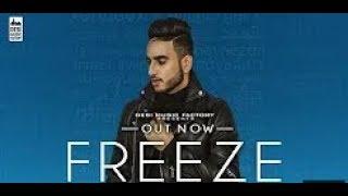 Freeze Rajat Nagpal Latest Punjabi Song 2018 New Punjabi Song 2018