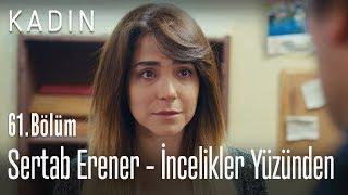 Sertab Erener - İncelikler Yüzünden - Kadın 61. Bölüm