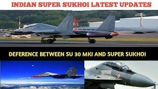 SUPER SUKHOI UPDATES. ALL ABOUT SUPER SUKHOI. SUPER SUKHOI VS SO 30MKI