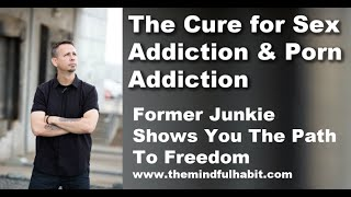 The cure for porn addiction and sex addiction