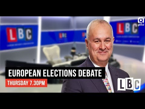 Iain Dale's EU Election Debate: 16th May 2019 - LBC