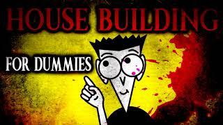 """House Building For Dummies"" 
