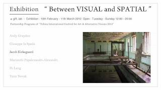 "Exhibition ""Between VISUAL and SPATIAL"" PV"