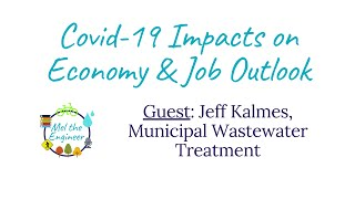 Covid-19 Impacts on Jobs by Sector - Municipal Wastewater with Jeff Kalmes, Superintendent
