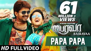 papa papa video song bairavaa video songs vijay keerthy suresh santhosh narayanan
