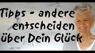 Tipps wenn andere über Dich entscheiden - Greta-Silver.de