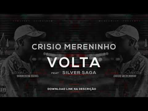 Crisio Mereninho - Volta feat Silver Saga  || Áudio ||