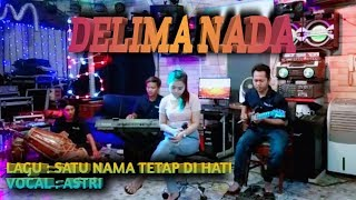 Download Mp3 Satu Nama Tetap D Hati   Eye   Cover Delima Nada Voc Astri