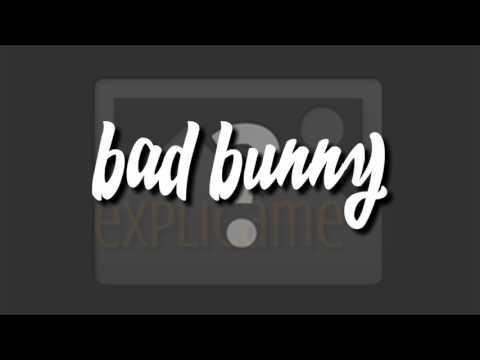 Bad Bunny - EXPLÍCAME [Letra]