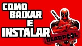 Como Baixar e Instalar // Deadpool (PC) Em Português Completo