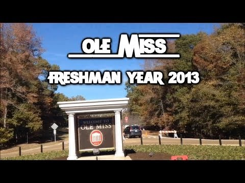 Ole Miss Freshman Year 2013 Experience