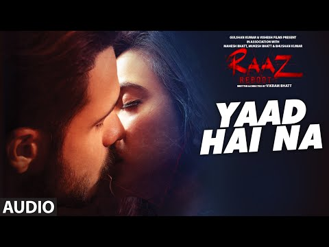 YAAD HAI NA Full Audio  Raaz Reboot  Arijit Singh  Emraan Hashmi, Kriti Kharbanda, Gaurav Arora