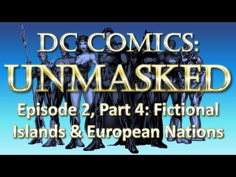 DC Comics Fictional Geography UnMasked - Fictional Islands & European Nations - Part 4/8