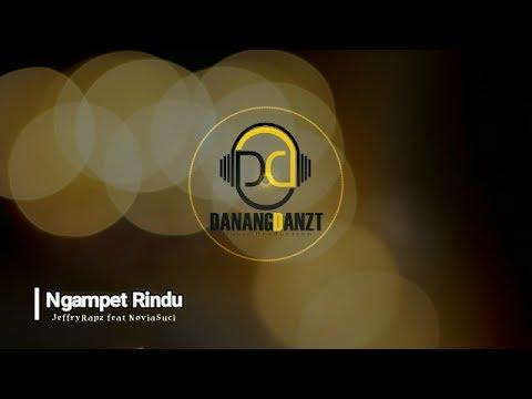 JeffryRapz feat NoviaSuci - Ngampet Rindu