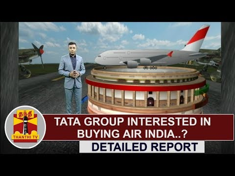 DETAILED REPORT : TATA Group interested in buying AIR India ? | Thanthi TV