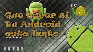 Que Hacer Si Tu Android Esta Lento - AlphaDroid