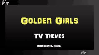 Golden Girls Theme Song Instrumental Remix