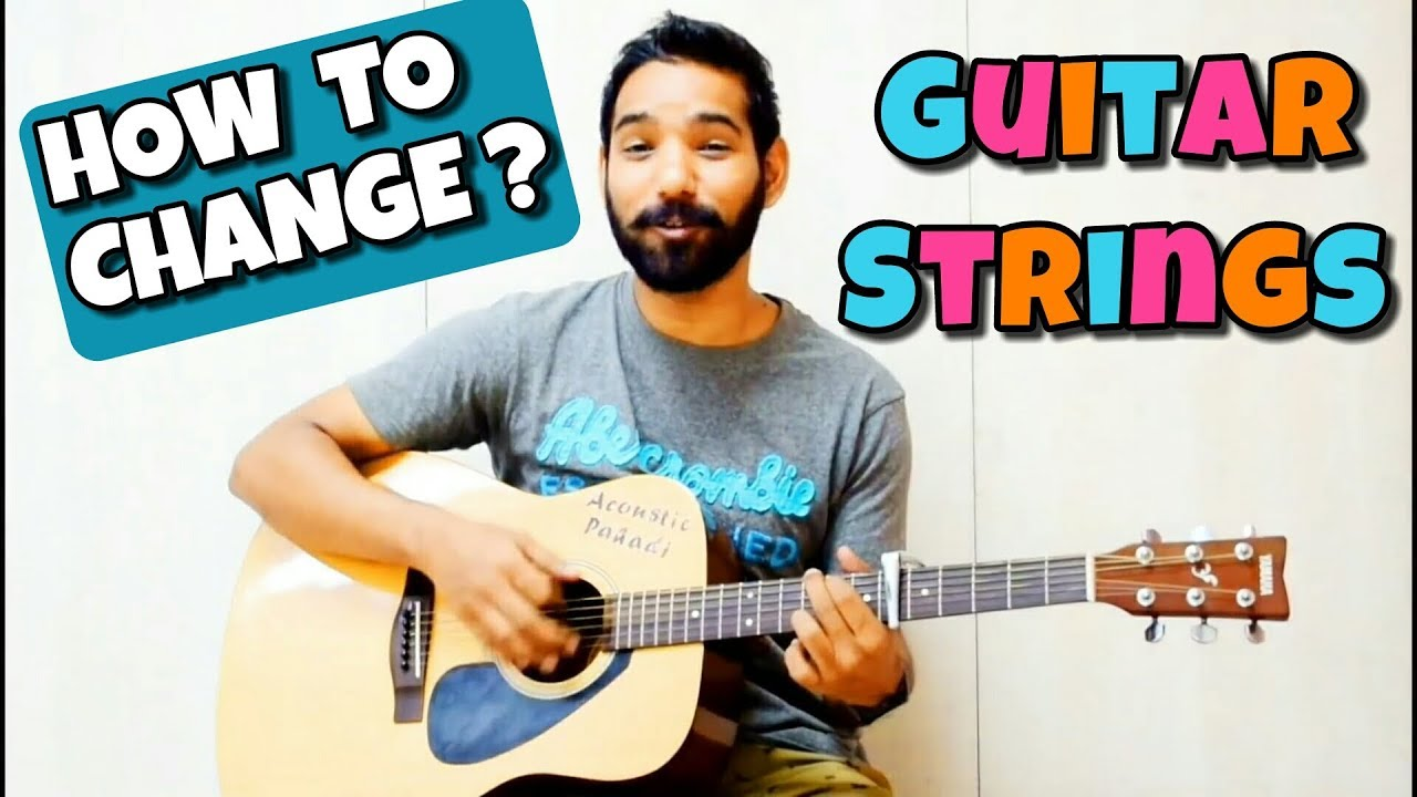 How To Change Guitar Strings In Hindi Youtube