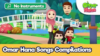 Omar Hana Songs Compilations (NO INSTRUMENTS) | Omar Hana English | Islamic Songs For Muslim Kids