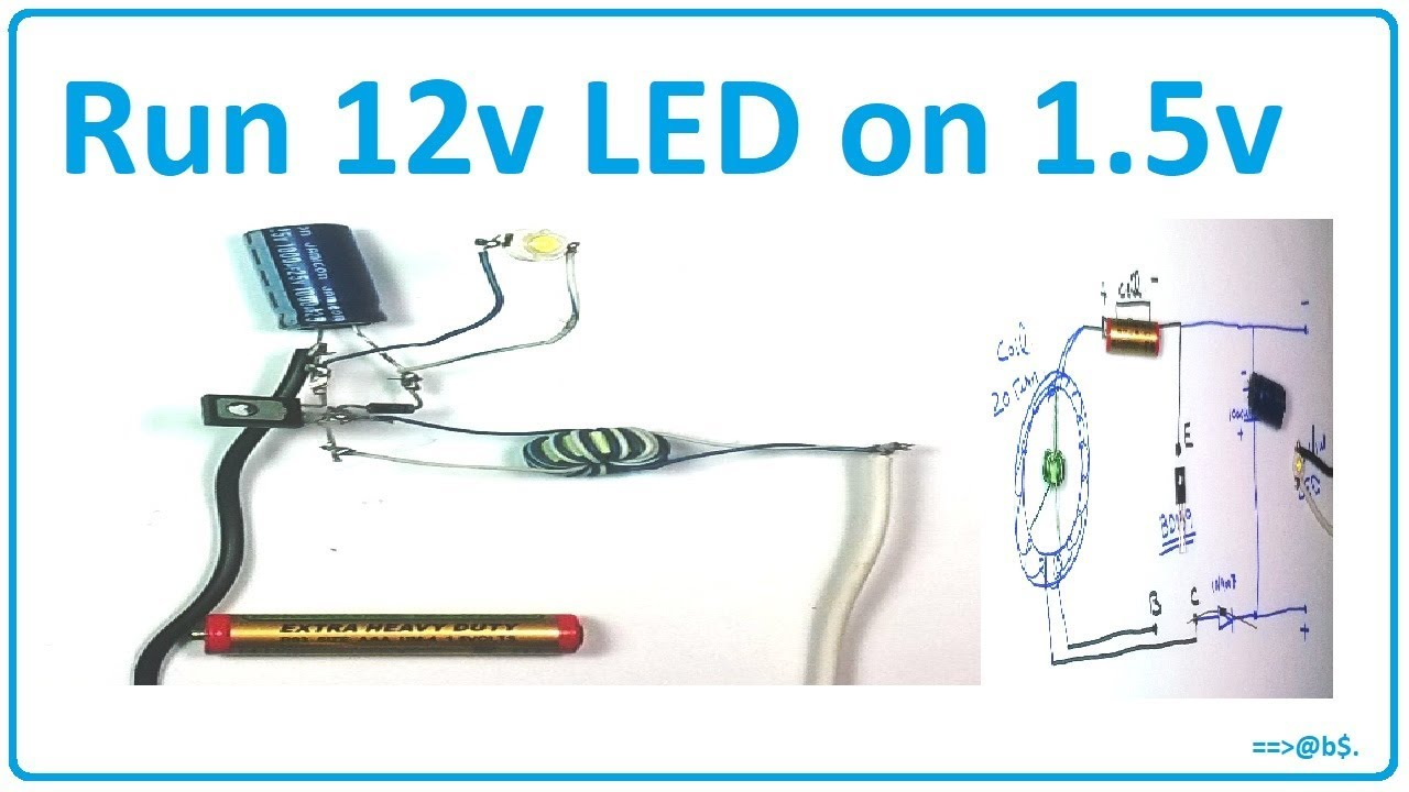 how to run 12v led on 1 5v easy with circuit diagram [ 1280 x 720 Pixel ]