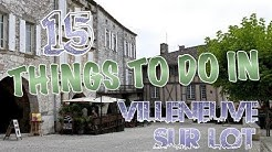 Top 15 Things To Do In Villeneuve-sur-Lot, France