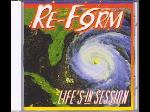 Re-Form - Life's In Session (2001) (Full Album)