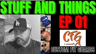 STUFF & THINGS | Ep 01 | CFG | PRODUCT REVIEWS