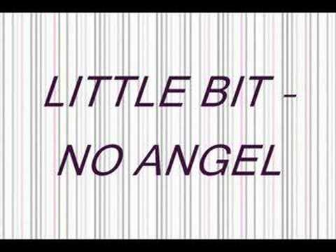 Little Bit - No Angel