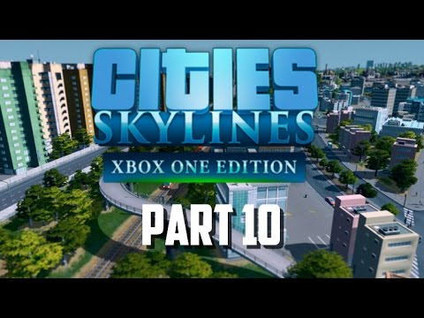 Cities Skylines Xbox One Edition | Part 10 | Time To Build Our City