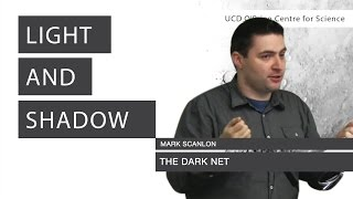 The Dark Net. Hiding in the shadows | Mark Scanlon | Light & Shadow