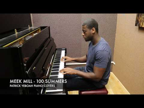 """100 Summers"" - Meek Mill (Piano Cover) - Patrick Yeboah"