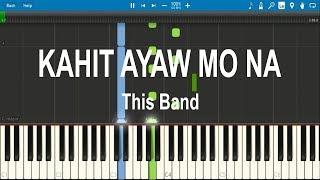 Kahit Ayaw Mo Na This Band Piano Tutorial Synthesia.mp3