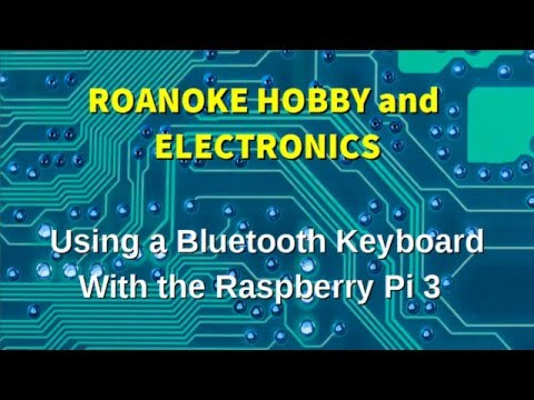 Using A Bluetooth Keyboard With The Raspberry Pi 3