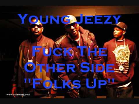 Young Jeezy - Fuck The Other Side
