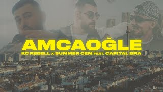 KC Rebell x Summer Cem feat. Capital Bra - AMCAOĞLE [official Video]