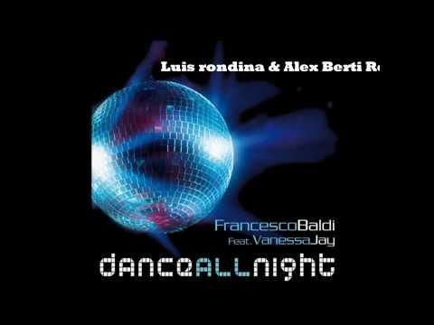 FRANCESCO BALDI Feat. VANESSA JAY - Dance All Night (Luis Rondina & Alex Berti Remix)