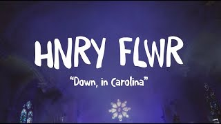 Hnry Flwr - Down, in Carolina | Buzzsession
