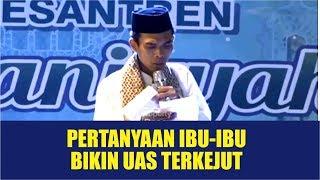 Pertanyaan Ibu-ibu Bikin UAS Terkejut, Full Tanya Jawab, Ponpes Quraniyyah Tangerang Selatan
