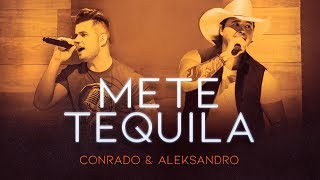 Conrado e Aleksandro - Mete Tequila