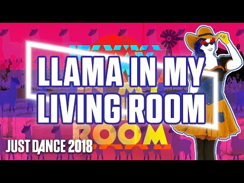 Just Dance 2018: Llama In My Living Room by AronChupa & Little Sis Nora | Fanmade Mashup