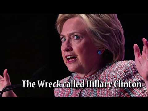 The Wreck called Hillary Clinton