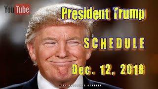 President Trump's Schedule for Wednesday, December 12, 2018