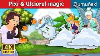 Pixi & Ulciorul magic | Pixi & The Magic Pitcher Story| Romanian Fairy Tales