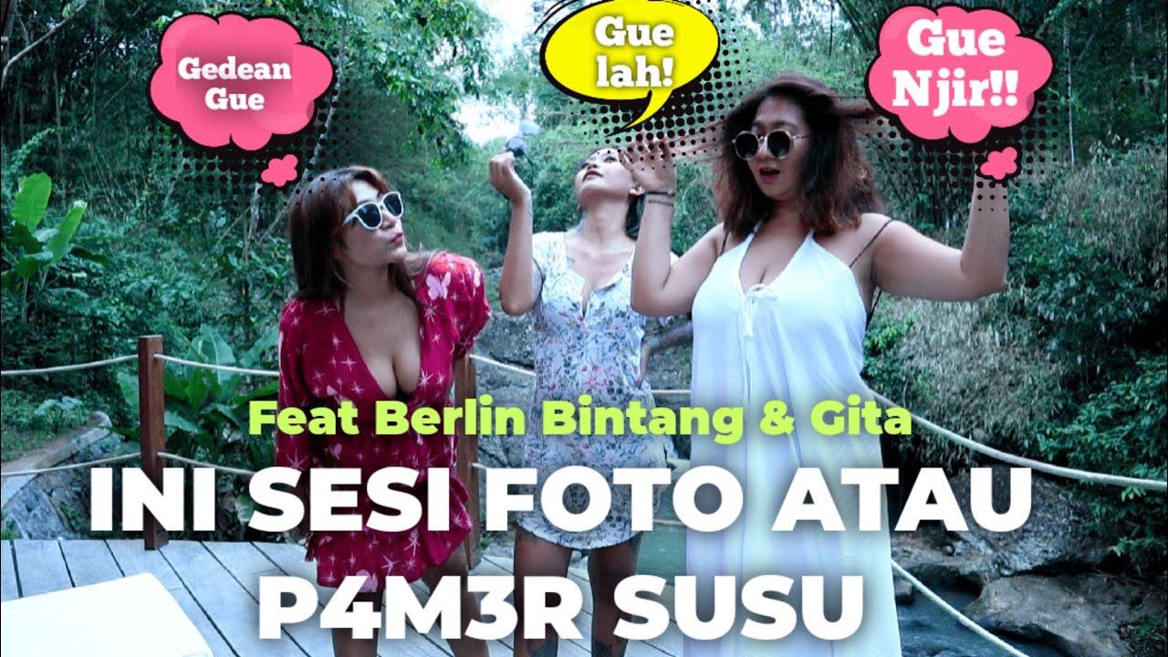 INI SESI FOTO ATAU P4M3R SUSU [FEAT BERLIN BINTANG & GITA]