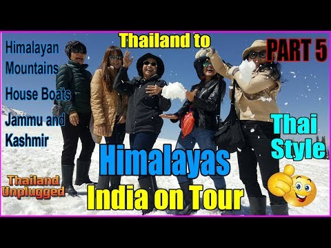 Thailand to Himalayas and Kashmir with 20 Thai Girlfriends pt 5
