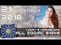 Daily Horoscope December 21, 2018 for Zodiac Signs